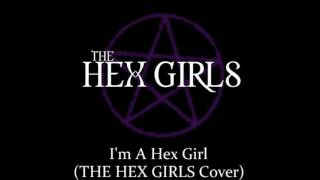I'm A Hex Girl - The Hex Girls (Cover)