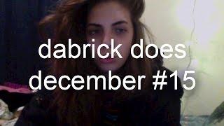 DA BRICK DOES DECEMBER #15