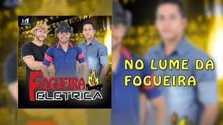NO LUME DA FOGUEIRA - BANDA FOGUEIRA ELÉTRICA
