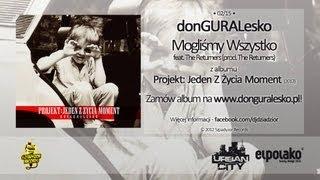 02. donGURALesko - Mogliśmy Wszystko feat. The Returners (prod. The Returners)
