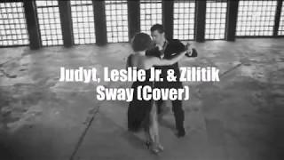 Leslie Jr. & Zilitik, Judyt - Sway (Cover)