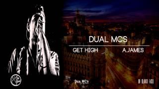 Dual MC´s (A.James) - Get High (Prod. DJ Ortiz)
