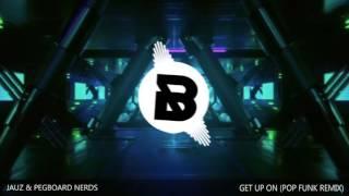 JAUZ & Pegboard Nerds - Get Up On (Pop Funk Remix)