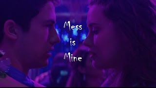 Clay & Hannah II Mess is Mine (13 Reasons Why)