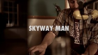 Skyway Man - The Shadow Knows   A Pink House Session