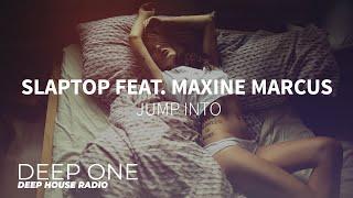 Slaptop Feat. Maxine Marcus - Jump Into (DEEP ONE Radio edit)