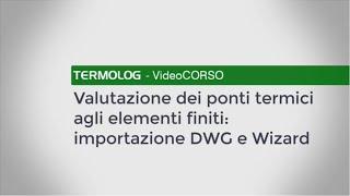 Ponti termici FEM: importazione DWG e Wizard