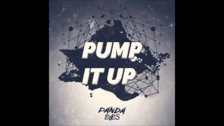 Panda Eyes - Pump It Up