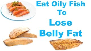 Eat Fish to Lose Belly Fat !!!