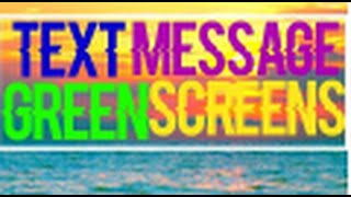 TEXT MESSAGE GREEN SCREEN