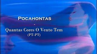 Pocahontas - Quantas Cores O Vento Tem (LETRA PT-PT)