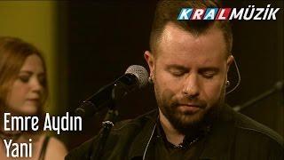 Kral Pop Akustik - Emre Aydın - Yani