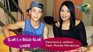 COVER FLOR E O BEIJA FLOR - Henrique e Juliano Feat. Marília Mendonça