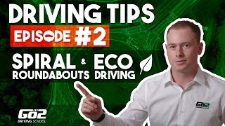 Driving Tips Ep#2 - Spiral Roundabouts & Eco Driving