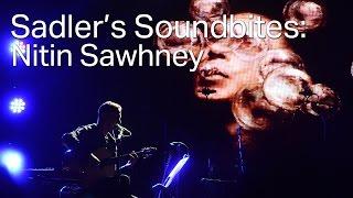Nitin Sawhney - With Wang and Ramirez (Sadler's Soundbites)