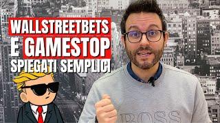 La questione GameStop e WallStreetBets spiegata da un trader