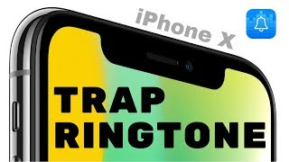 iPhone X Ringtone Trap Remix