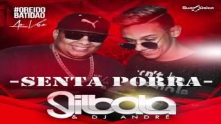 GIL BALA - SENTA  PORRA - AUDIO OFICIAL - 2017
