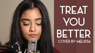Shawn Mendes - Treat You Better (Cover By Melissa)