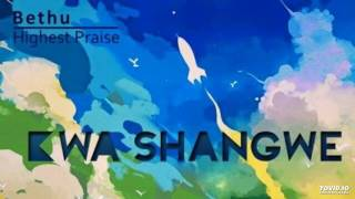 Kwa Shangwe By Bethu  & The Highest Praise width=