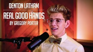 Real Good Hands by Gregory Porter covered by Denton Latham