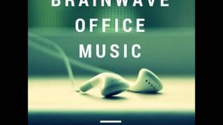 Brainwave Office Music - Great uplifting, optimistic and positive instrumental brainwave music