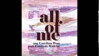 All of me - Carol Wan e François Muleka