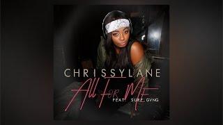 ChrissyLane - All For Me ft. Surf Gvng