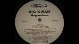 Big Kwam - Regardless