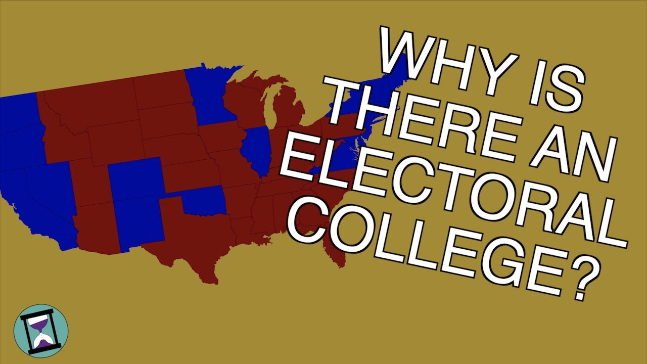 Why does America Have An Electoral College?