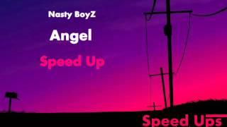 Nasty BoyZ - Angel (Speed Up)