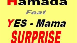 YES   Mama Feat Hamada Aka Rey Flow 2011 OFFICIEL AUDIO