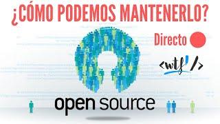 Proyectos de código abierto. ¿Deben ser rentables? ¿Cómo podemos mantenerlos?  | WTFront 🎧 Podcast