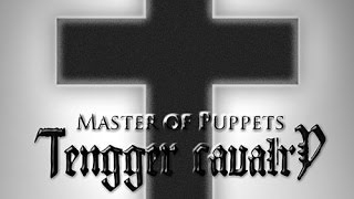 Tengger Cavalry - Master of Puppets (Metallica Cover)