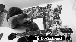 TO BE CONTINUED MEME (guitar cover)