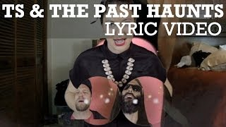"""TS & The Past Haunts """"Girlfriend"""" Lyric Video from the Blind Blind Tiger Speakeasy"""