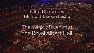 The magic of live film at the Royal Albert Hall