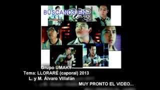 UMAKY - LLORARÉ (CAPORAL 2013) audio