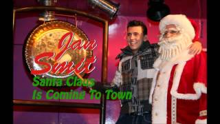 Jan Smit - Santa Claus Is Coming To Town