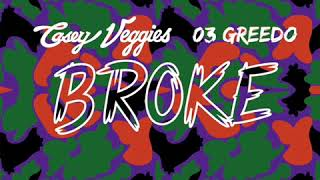 "Casey Veggies ""Broke"" ft. 03 Greedo (Audio)"