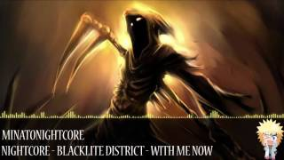 Nightcore - Blacklite District - With Me Now