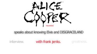 3. Alice Cooper speaks about knowing Elvis and DISGRACELAND