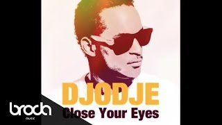 Djodje-Close Your Eyes (New 2010)
