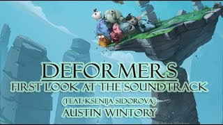 DEFORMERS - first look at the soundtrack (feat. Ksenija Sidorova) - Austin Wintory