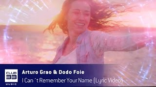 Arturo Grao & Dodo Foie - I Can`t Remember Your Name