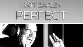 Matt Zarley - Perfect (Official Music Video)