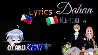 Dahan | Nightcore | lyrics Italian & Filipino | by Otaku Kent