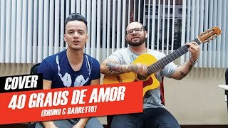 Yago e Santhiago - 40 Graus de Amor (Cover)