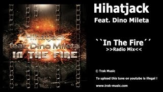Hihatjack Feat. Dino Mileta - In The Fire (Radio Mix)