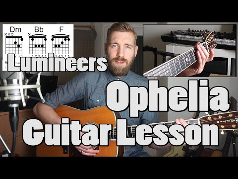 the-lumineers-ophelia-guitar-lesson-barre-easy-capo-version-paul-davids